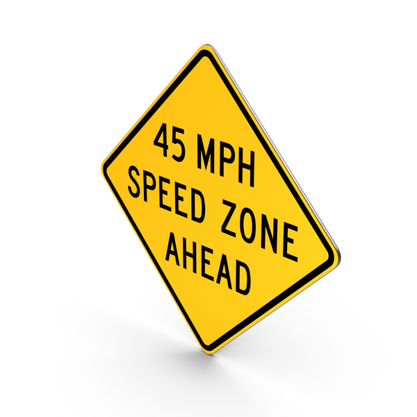 45 MPH Speed Zone Ahead Road Sign PNG & PSD Images