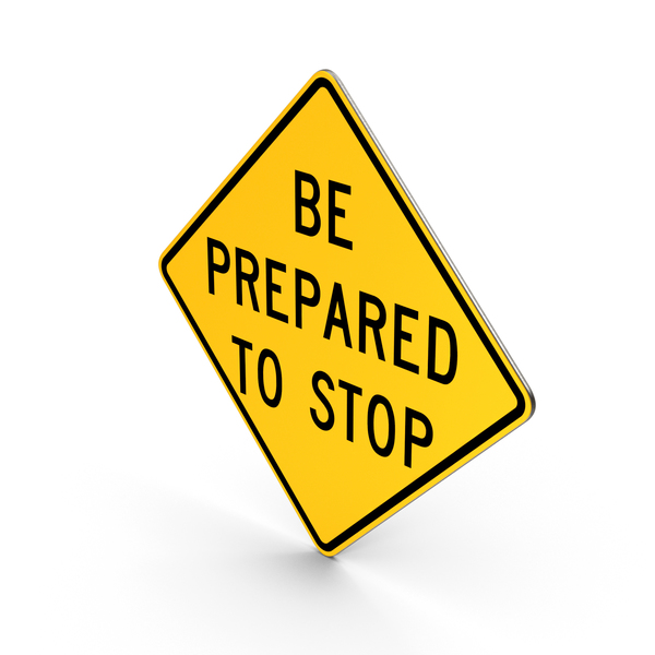 Be Prepared To Stop Road Sign PNG & PSD Images