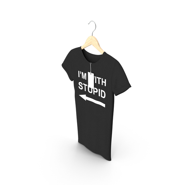 T Shirt: Female Crew Neck Hanging With Tag Black Im With Stupid PNG & PSD Images