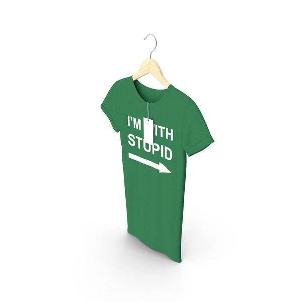 Shirt: Female Crew Neck Hanging With Tag Green Im With Stupid PNG & PSD Images