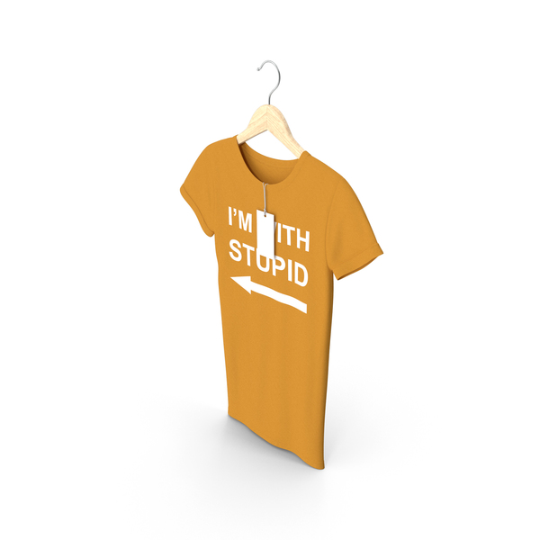T Shirt: Female Crew Neck Hanging With Tag Orange Im With Stupid PNG & PSD Images