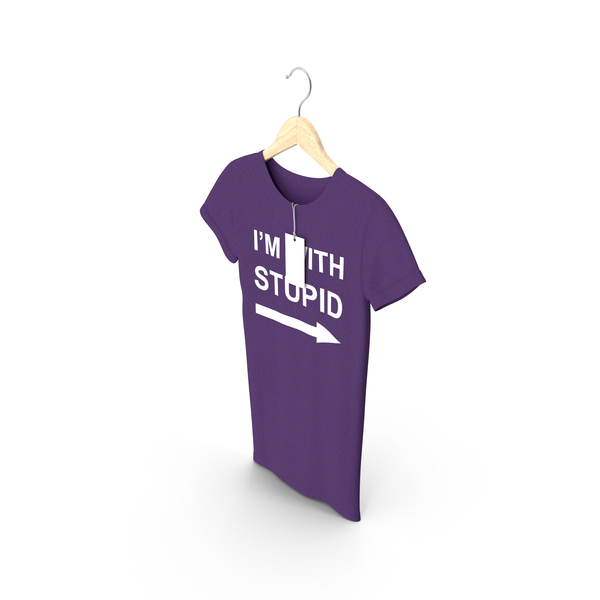 Shirt: Female Crew Neck Hanging With Tag Purple Im With Stupid PNG & PSD Images