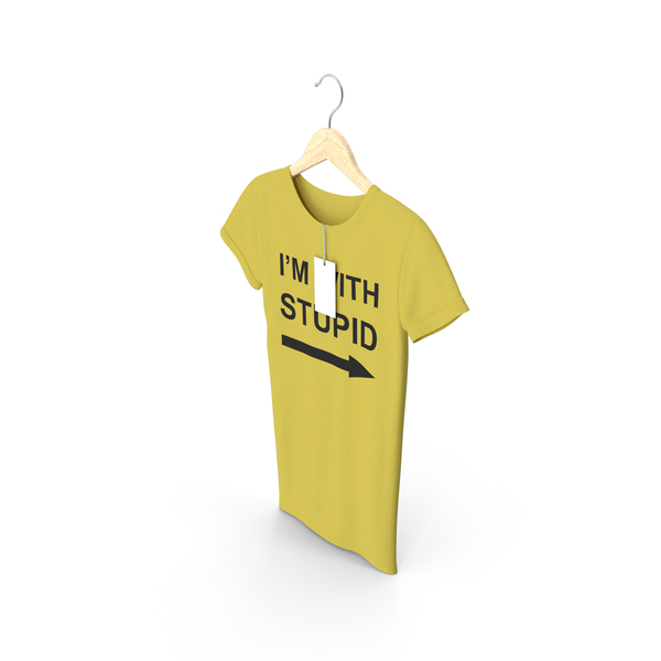T Shirt: Female Crew Neck Hanging With Tag Yellow Im With Stupid PNG & PSD Images
