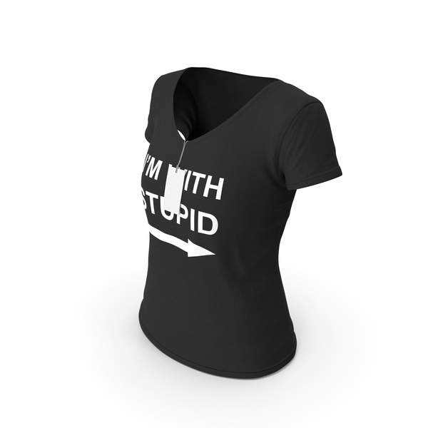 T Shirt: Female V Neck Worn With Tag Black Im With Stupid PNG & PSD Images