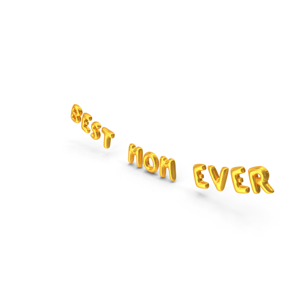 Balloons: Foil Balloon Words Best Mom Ever Gold PNG & PSD Images
