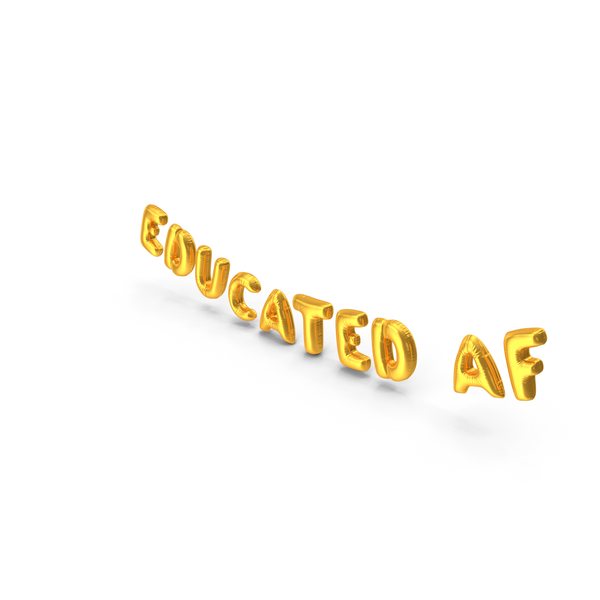Foil Balloon Words Educated AF Gold PNG & PSD Images