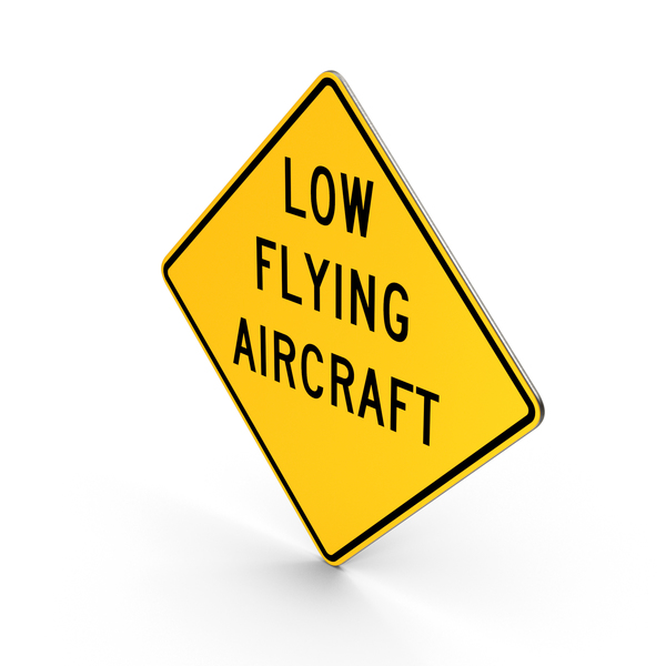 Low Flying Aircraft Road Sign PNG & PSD Images