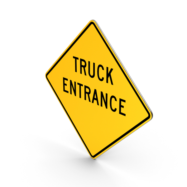 Truck Entrance Road Sign PNG & PSD Images