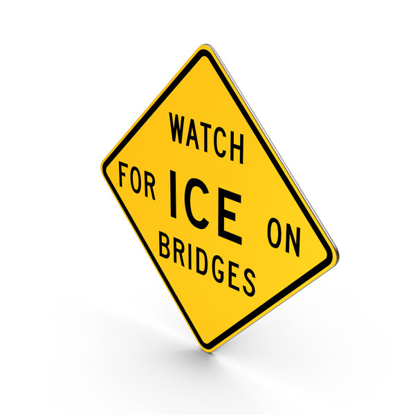 Watch For Ice On Bridges Indiana Texas Road Sign PNG & PSD Images